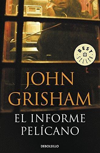 el informe pelicano/ the pelican brief john grisham