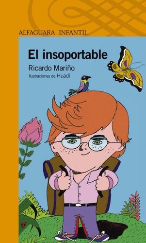 el insoportable. ricardo mariño - ed. alfaguara infantil