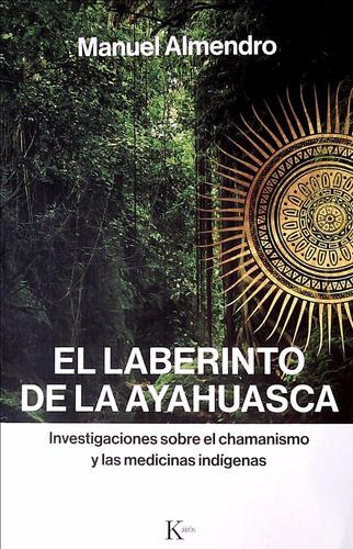 el laberinto de la ayahuasca - manuel almendro - kairós