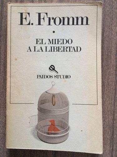 el miedo a la libertador - erich fromm - 2 ediciones!