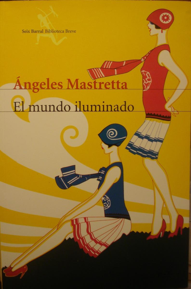 el mundo iluminado angeles mastretta