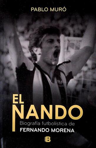 el nando. biografia futbolistica de fernando morena