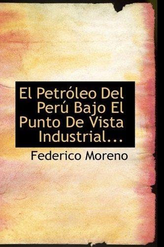 El Petroleo Del Peru Bajo El Punto De Vista Industrial Fe