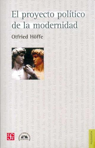 el proyecto político de la modernidad / otfried höffe