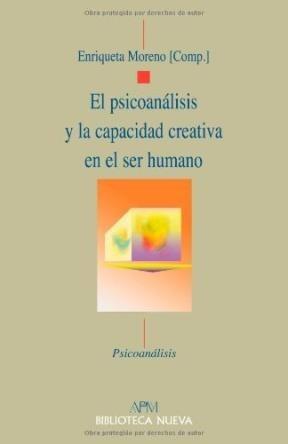 el psicoanalisis y la capacidad creativa en  de moreno enriq