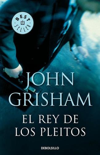 el rey de los pleitos - john grisham