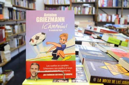 el sueño de tony. antoine griezmann.