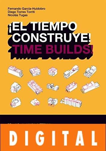 ¡el tiempo construye! / time builds!  - equipoarquitectura