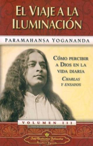 el viaje a la iluminacion - yogananda, paramahansa