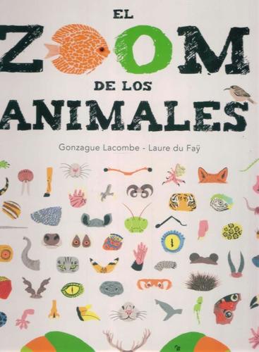 el zoom de los animales - gonzague lacombe - edelvives