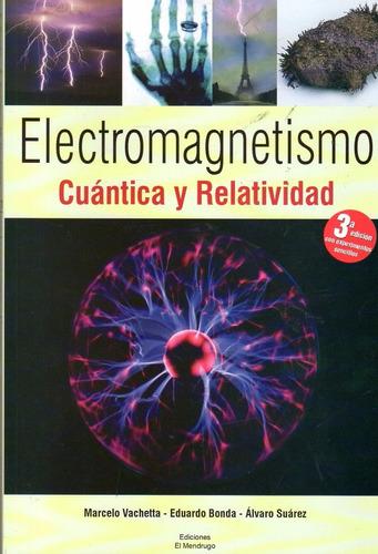 electromagnetismo cuántica y relatividad - bonda / suárez