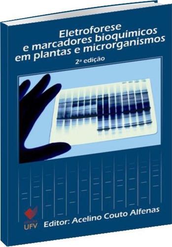 eletroforese e marcadores bioquímicos em plantas e microrgan