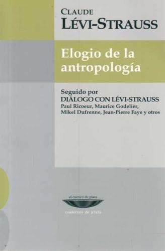 elogio de la antropologia - claude levi-strauss