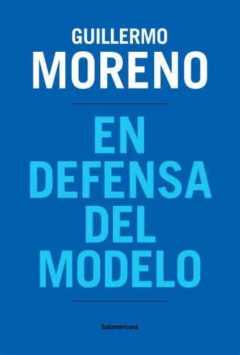 en defensa del modelo - guillermo moreno