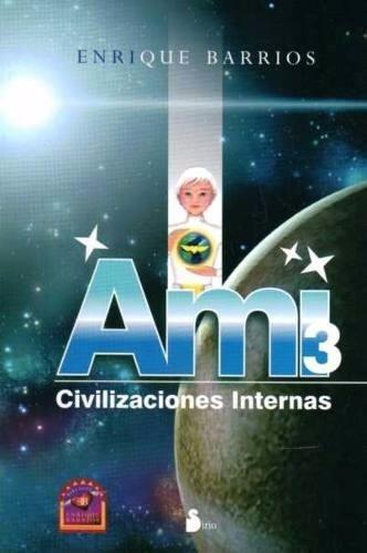 enrique barrios - ami 3. civilizaciones internas