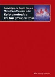 epistemología del sur - de sousa santos/ maría meneses