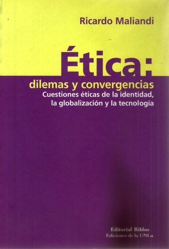 ética: dilemas y convergencias - ricardo maliandi