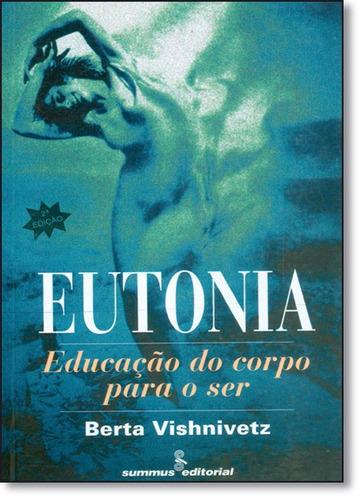 eutonia educação do corpo para o ser de berta vishnivetz sum