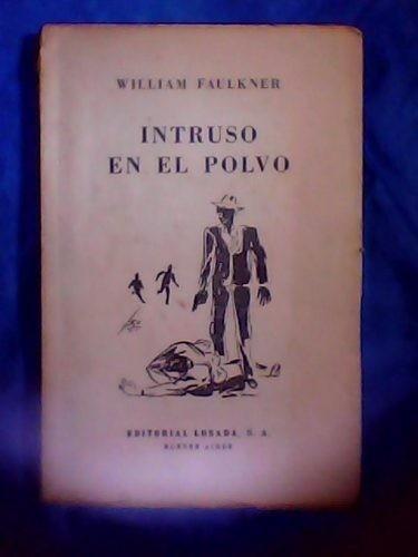 faulkner, william - intruso en el polvo