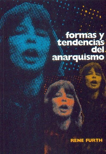 formas y tendencias del anarquismo - rené furth