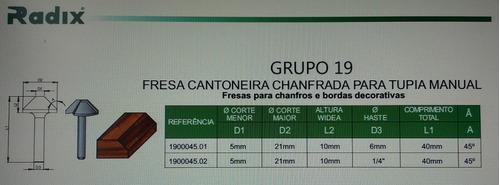 fresa radix tupia manual eixo 6mm canto chanfrado 45º 5/21mm