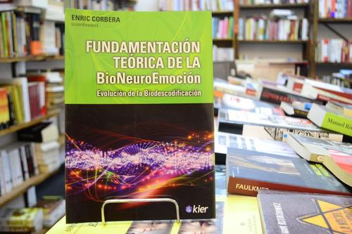fundamentación teórica de la bioneuroemoción. enric corbera.