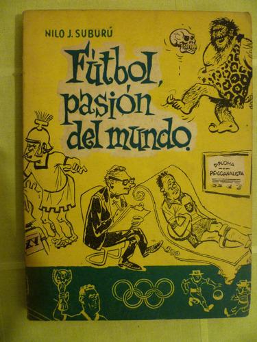 fútbol pasión del mundo. nilo j. suburú