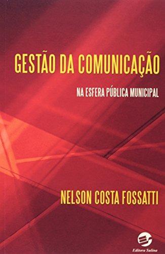gestão da comunicação na esfera pública municipal de nelson