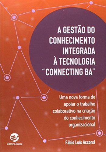 gestão do conhecimento integrada á tecnologia connecting ba