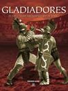 gladiadores. el espectáculo más sangriento de roma