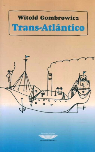 gombrowicz, witold - trans-atlántico