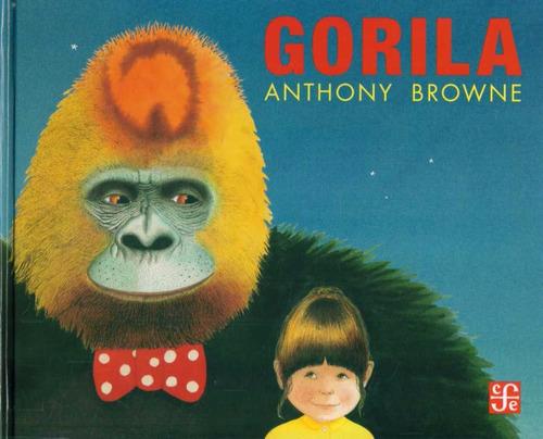 gorila - anthony browne - fondo de cultura