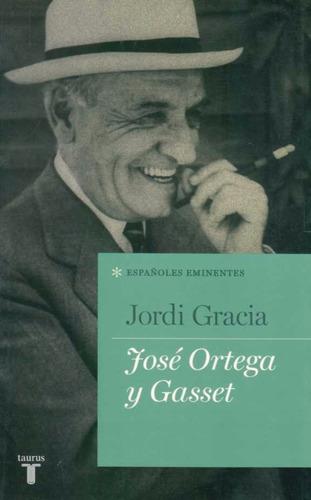 gracia, jordi - jose ortega y gasset