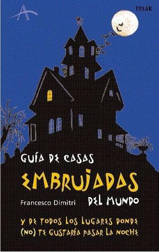 guía de casas embrujadas del mundo - francesco dimitri