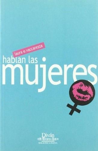hablan las mujeres  de vaccarezza alvarez  biblioteca nueva