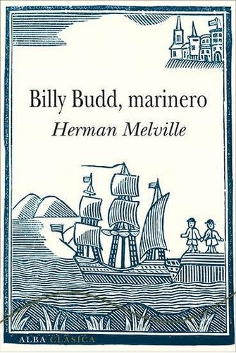 herman melville - billy budd, el marinero. tapas duras.