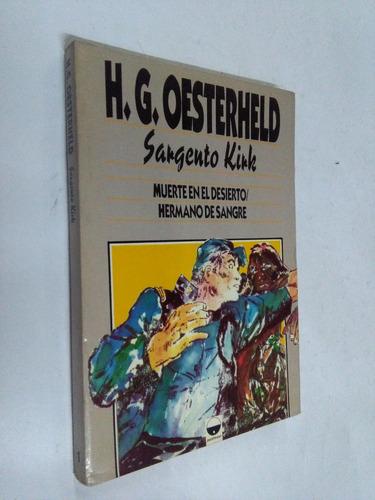 h.g. oesterheld sargento kirk - muerte en el desierto...