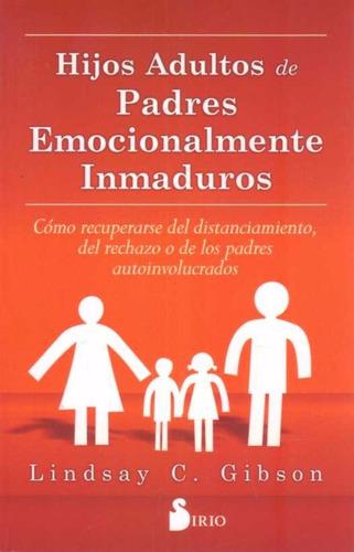 hijos adultos de padres emocionalmente inmaduros - gibson