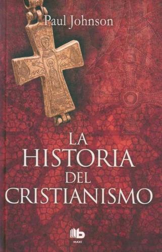 historia del cristianismo - b de bolsillo maxi