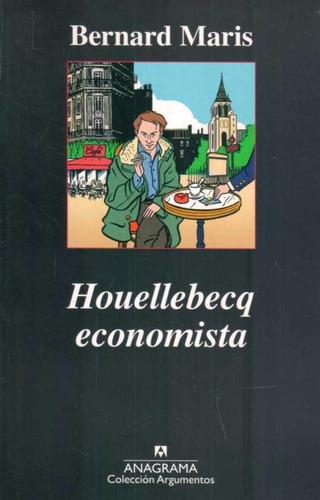 houellebecq economista - maris, bernard
