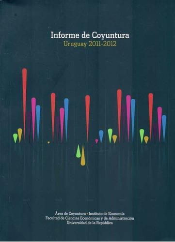 informe de coyuntura. uruguay 2011-2012. economia