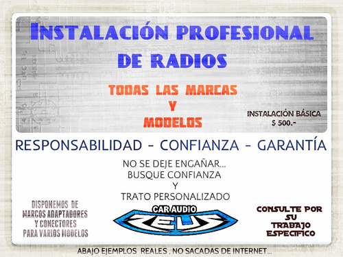instalación radios pioneer, sony,etc servicio y confianza