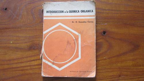 introducción a la química orgánica. gonzález correa