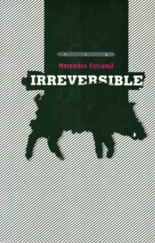 irreversible - mercedes estramil