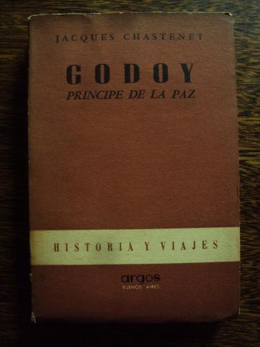 jacques chastenet godoy principe de la paz españa