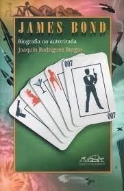 james bond biografía no autorizada del agente 007