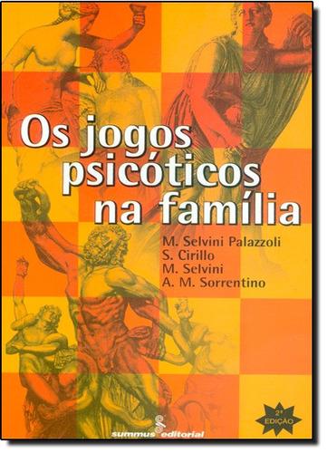 jogos psicóticos na família os de m selvini palazzoli summus