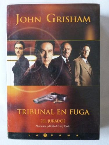 john grisham - tribunal en fuga - (el jurado) - latrama