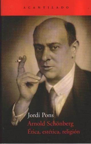 jordi pons - arnold schonberg-etica,estetica,religion-