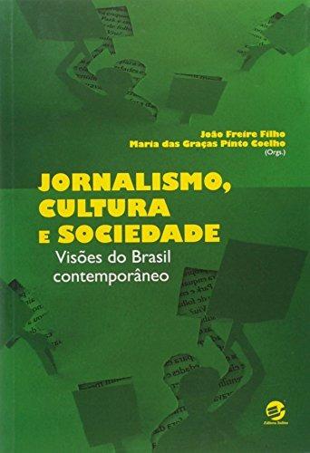 jornalismo cultura e sociedade visões do brasil contemporâne